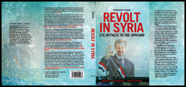 Revolt in Syria Eye-Witness To The Uprising By Stephen Starr